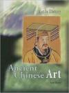 Ancient Chinese Art - Jane Shuter