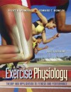 Exercise Physiology: Theory and Application to Fitness and Performance - Scott K. Powers, Edward T Howley