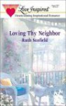 Loving Thy Neighbor - Ruth Scofield