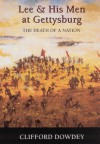 Death of a Nation: The Story of Lee and His Men at Gettysburg - Clifford Dowdey