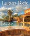Luxury Pools Spring 2011 - Manor House Publishing Company, Inc.
