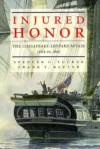 Injured Honor: The Chesapeake-Leopard Affair, June 22, 1807 - Spencer C. Tucker