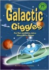 Galactic Giggles: Far-Out and Funny Jokes about Outer Space - Michael Dahl