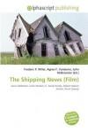 The Shipping News (Film) - Agnes F. Vandome, John McBrewster, Sam B Miller II