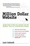 Million Dollar Website: Simple Steps to Help You Compete with the Big Boys - Even on a Small Business - Lori Culwell