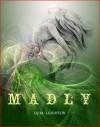 Madly - M. Leighton