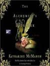 The Alchemist's Daughter: A Novel (Audio) - Katharine McMahon, Justine Eyre