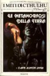 Le metamorfosi della terra - Clark Ashton Smith, Gianni Pilo