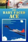 The Baby Faced Ace - Frank Hibbs