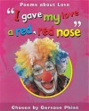 I Gave My Love a Red, Red Nose (Watts Poetry) - Gervase Phinn