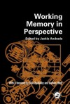 Working Memory in Perspective - Jackie Andrade, Alan Baddeley, Graham Hitch