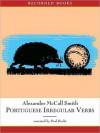 Portuguese Irregular Verbs (Professor Dr. von Igelfeld Series) - Paul Hecht, Alexander McCall Smith