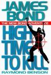 High Time to Kill (James Bond, #3) - Raymond Benson