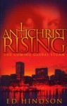 Antichrist Rising: The Coming Global Storm - Ed Hindson