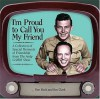 I'm Proud to Call You My Friend: A Collection of Special Moments of Friendship from The Andy Griffith Show - Jim Clark, Ken Beck