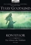 Schwert der Wahrheit 11: Konfessor - (German Edition) - Terry Goodkind, Caspar Holz
