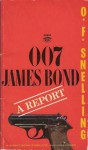 007 James Bond: A Report - O.F. Snelling