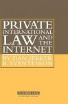 Private International Law and the Internet - Dan Jerker B. Svantesson