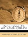 Odyssey: Books I-XII. with Introd., Notes, Etc. - Homer, W Walter 1835-1918 Merry