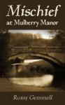 Mischief at Mulberry Manor - Romy Gemmell