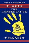 The Conservative Hand: A Manifesto to Achieve Conservative Political Goals - John Chambers