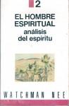 El Hombre Espiritual: Analisis Del Espiritu (Spanish Edition) - Watchman Nee
