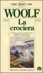 La crociera - Virginia Woolf, Ornella De Zordo, Luciana Bianciardi
