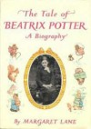 The Tale of Beatrix Potter: A Biography - Margaret Lane