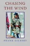 Chasing the Wind - Frank Gilbert