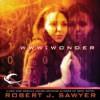 WWW: Wonder - Robert J. Sawyer, Jessica Almasy, Marc Vietor, Oliver Wyman