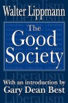 The Good Society - Walter Lippmann, Gary Best