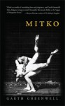Mitko (Miami University Press Fiction) - Garth Greenwell