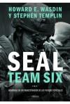 Seal Team Six: Memorias de un francotirador de las fuerzas especiales (Spanish Edition) - Stephen Templin, Howard E. Wasdin, Ricardo Artola Menendez