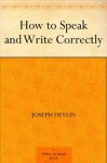 How to Speak and Write Correctly (免费公版书) - Joseph Devlin