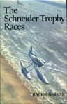 The Schneider Trophy Races - Ralph Barker