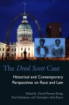 The Dred Scott Case: Historical and Contemporary Perspectives on Race and Law - David Thomas Konig, Paul Finkelman, Christopher Alan Bracey