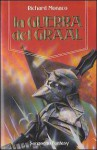 La guerra del Graal - Richard Monaco, Grazia Alineri, Massimiliana Brioschi