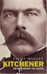 Kitchner: The Man Behind the Legend - Philip Warner