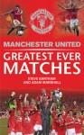 Manchester United Greatest Ever Matches - Steve Bartram