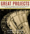 Great Projects: The Epic Story of the Building of America, from the Taming of the Mississippi to the Invention of the Internet - James Tobin