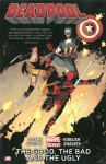 Deadpool Volume 3: The Good, the Bad and the Ugly (Marvel Now) - Gerry Dugan, Brian Posehn, Scott Koblish