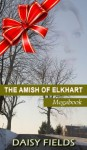 The Amish of Elkhart County (The Complete Amish of Elkhart County Collection) - Daisy Fields