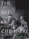 The Art of Chemistry: Myths, Medicines, and Materials - Arthur Greenberg