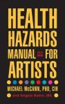 Health Hazards Manual for Artists, 6th Edition - Michael McCann, Angela Babin