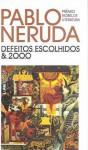 Defeitos Escolhidos e 2000 - Pablo Neruda