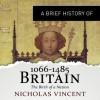 A Brief History of Britain 1066-1485 - Nicholas Vincent, Roger Davis