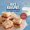 The Rice Krispies Treats® Cookbook: Fun Recipes for Making Memories with America's Favorite Family Snack - Norman Kolpas