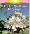 How Do You Know It's Spring? (Rookie Read About Science Series) - Allan Fowler