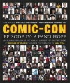 Comic-Con Episode IV: A Fan's Hope - Morgan Spurlock