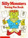 Silly Monsters Tracing Fun Book - A. Sperling, Karen Braun, Anita Sperling
